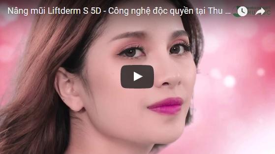 Nâng mũi Liftderm S 5D – Công nghệ độc quyền tại Thu Cúc